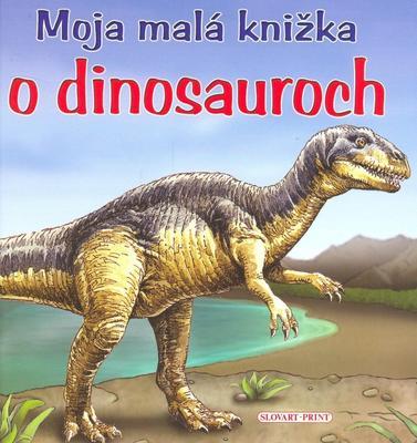 Obrázok Moja malá knižka o dinosauroch