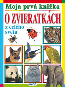 Obrázok Moja prvá knižka o zvieratkách z celého sveta