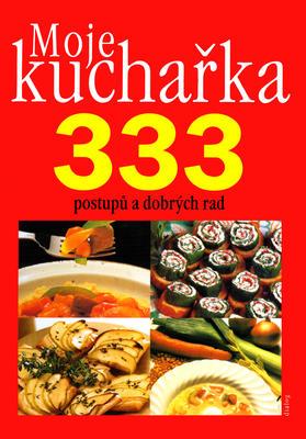 Obrázok Moje kuchařka 333 postupů a dobrých rad