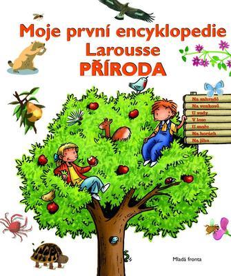 Obrázok Moje první encyklopedie Larousse Příroda