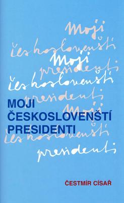 Obrázok Moji českoslovenští prezidenti