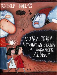 Obrázok Mojka, Jojka, komínová striga a baranček Albert