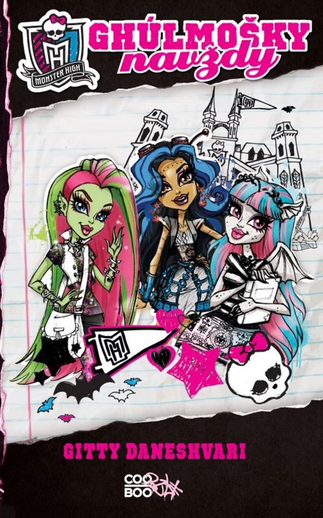 Monster High Ghúlmošky navždy - Gitty Daneshvari