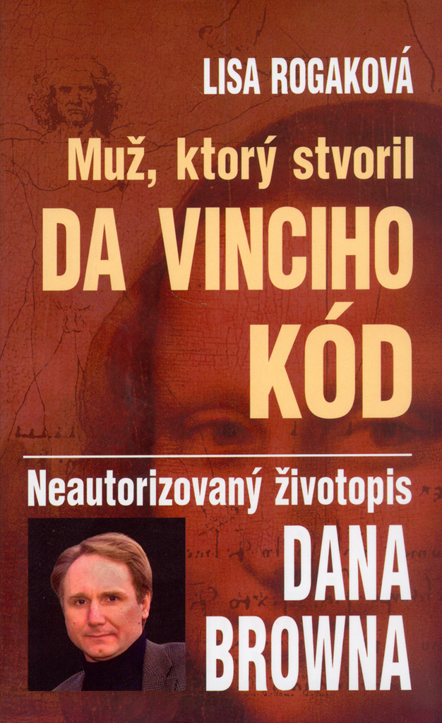 Muž, ktorý stvoril Da Vinciho kód - Lisa Rogaková