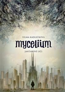 Obrázok Mycelium Jantarové oči (I.)