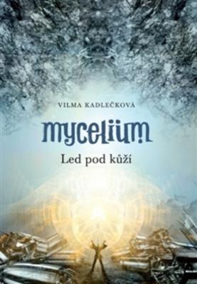Obrázok Mycelium Led pod kůží (II.)