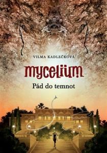 Obrázok Mycelium Pád do temnot (III.)