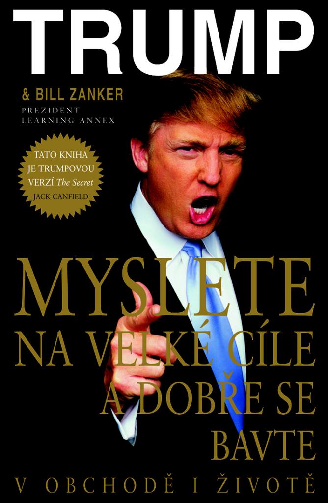 Myslete na velké cíle a dobře se bavte - Bill Zanker, Donald J. Trump