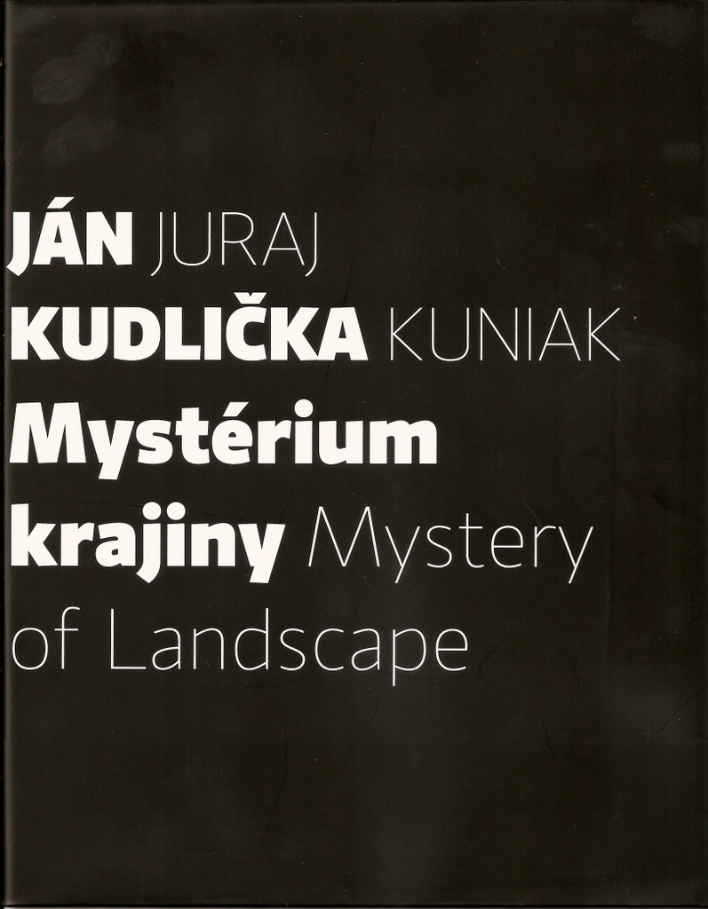 Mystérium krajiny Mystery of Landscape - Juraj Kuniak, Ján Kudlička