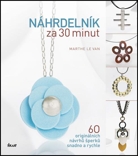 Náhrdelník za 30 minut - Marthe Le Van