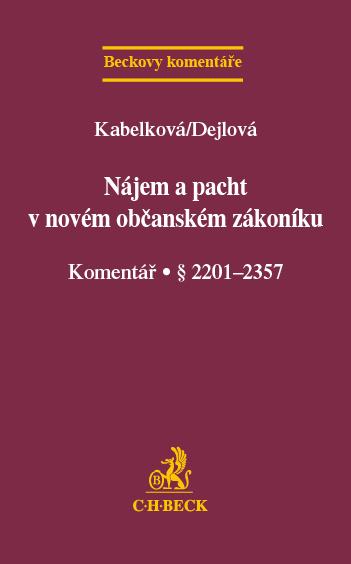 Nájem a pacht v novém občanském zákoníku - JUDr. Eva Kabelková, JUDr. Hana Dejlová Ph.D., LL.M.