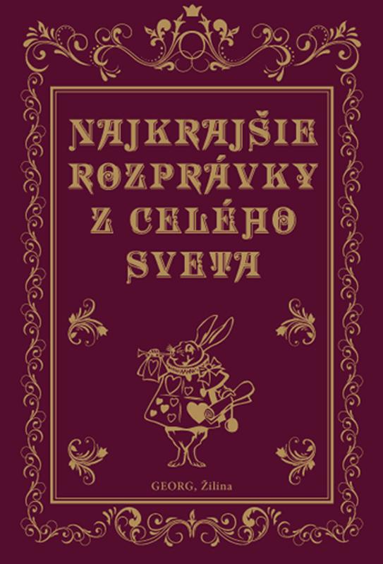 Najkrajšie rozprávky z celého sveta - Jacob Grimm, Wilhelm Grimm, Hans Christian Andersen, Charles Perrault