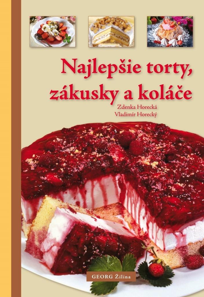 Najlepšie torty, zákusky a koláče - Zdenka Horecká, Vladimír Horecký