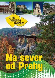 Obrázok Na sever od Prahy Ottův turistický průvodce