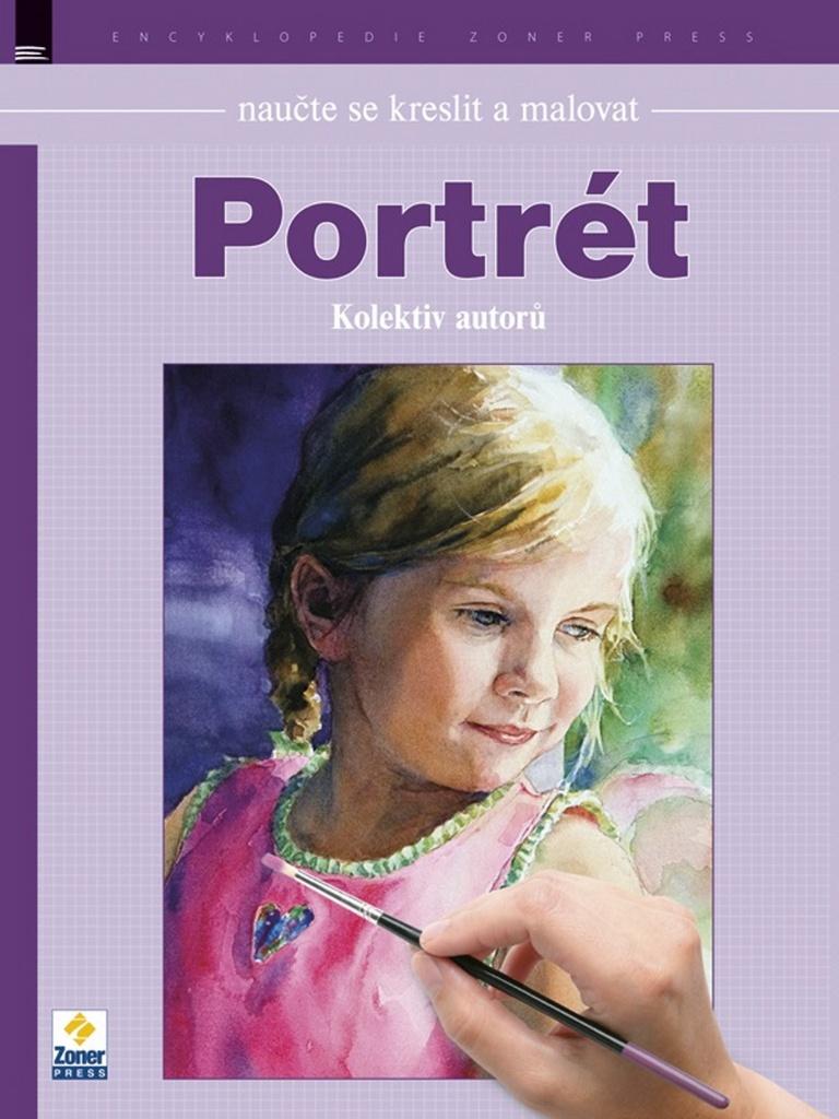 Naučte se kreslit a malovat Portrét - Kolektiv autorů