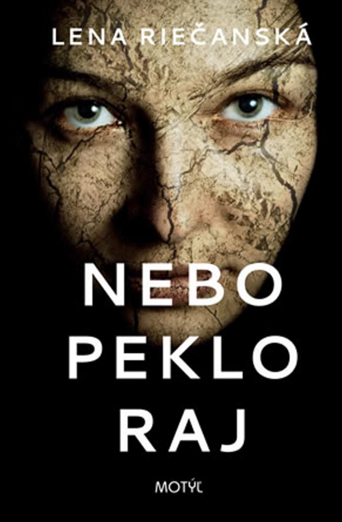 Nebo Peklo Raj - Lena Riečanská