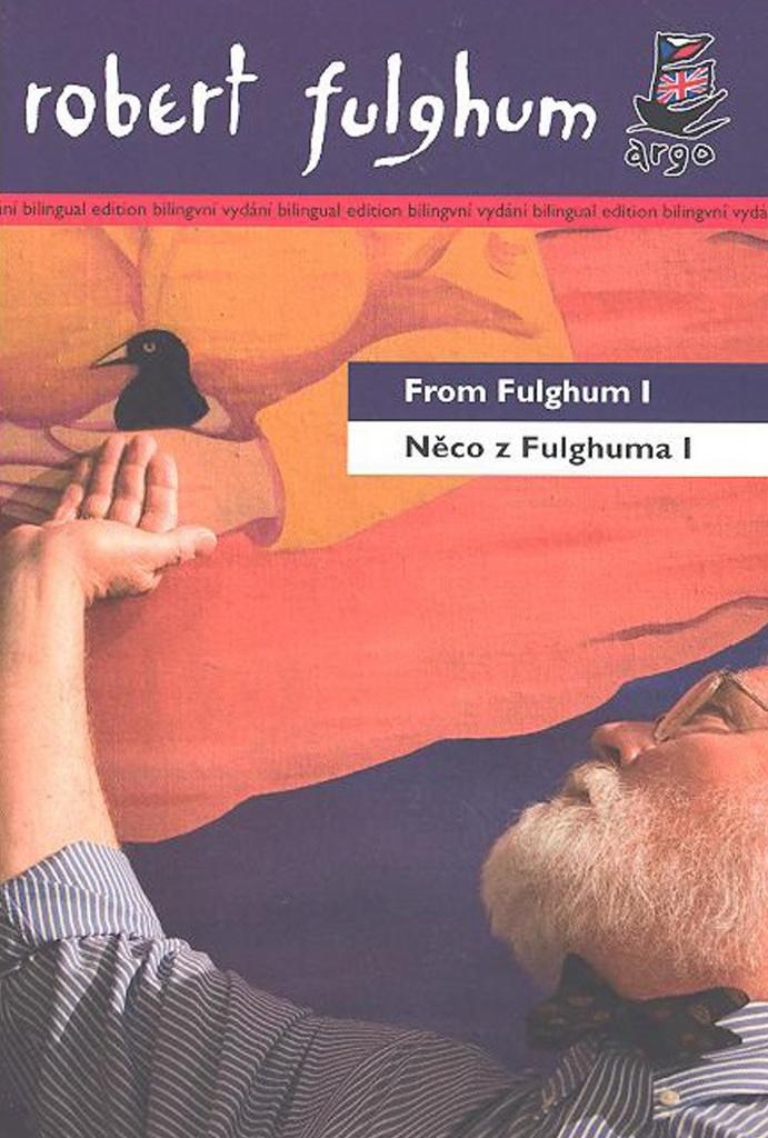 Něco z Fulghuma I/ From Fulghum I - Robert Fulghum