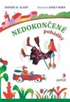 Nedokončené pohádky - Zdeněk K. Slabý