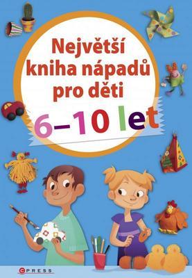 Obrázok Největší kniha nápadů pro děti 6-10 let
