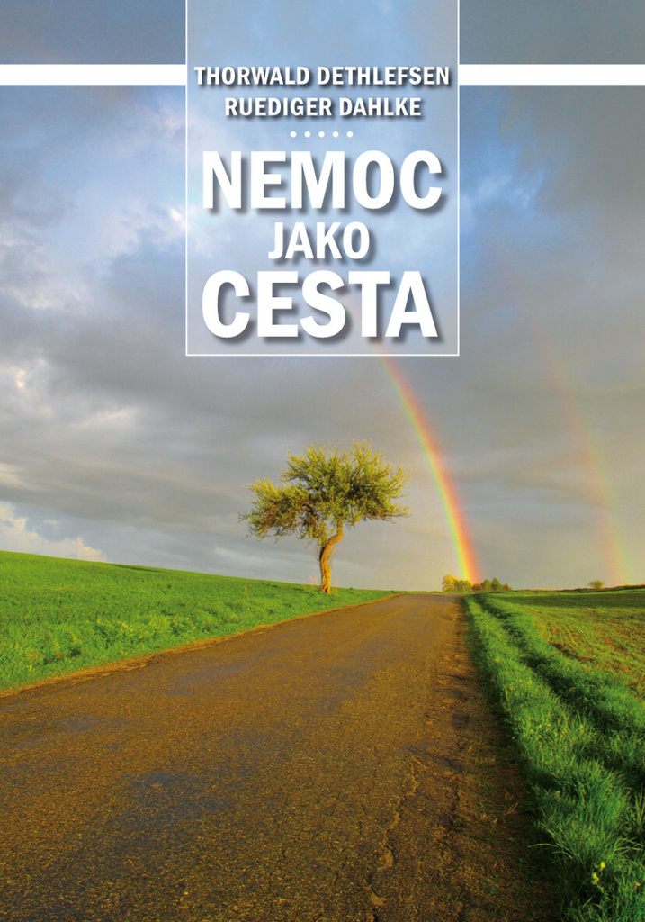 Nemoc jako cesta - Ruediger Dahlke, Thorwald Dethlefsen
