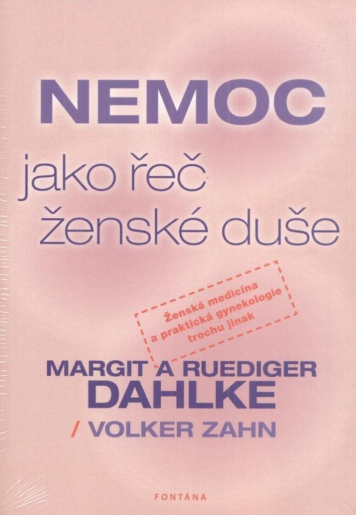 Nemoc jako řeč ženské duše - Ruediger Dahlke, Margit Dahlke