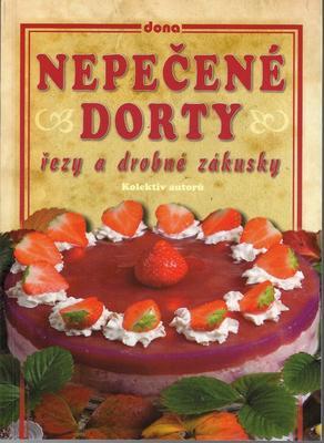 Obrázok Nepečené dorty, řezy a drobné zákusky