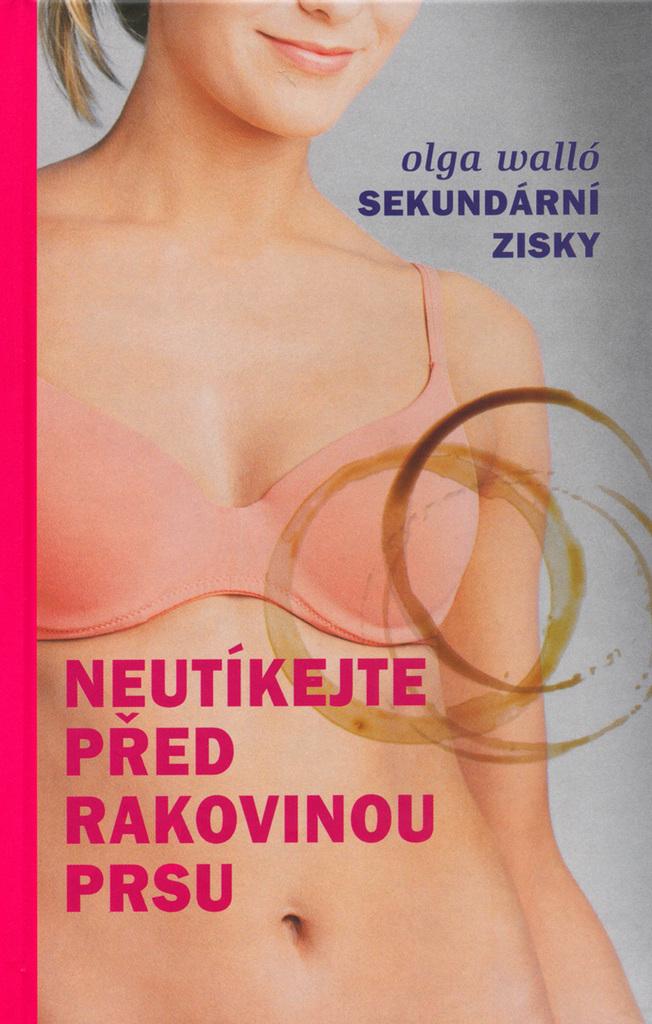 Neutíkejte před rakovinou prsu - Olga Walló