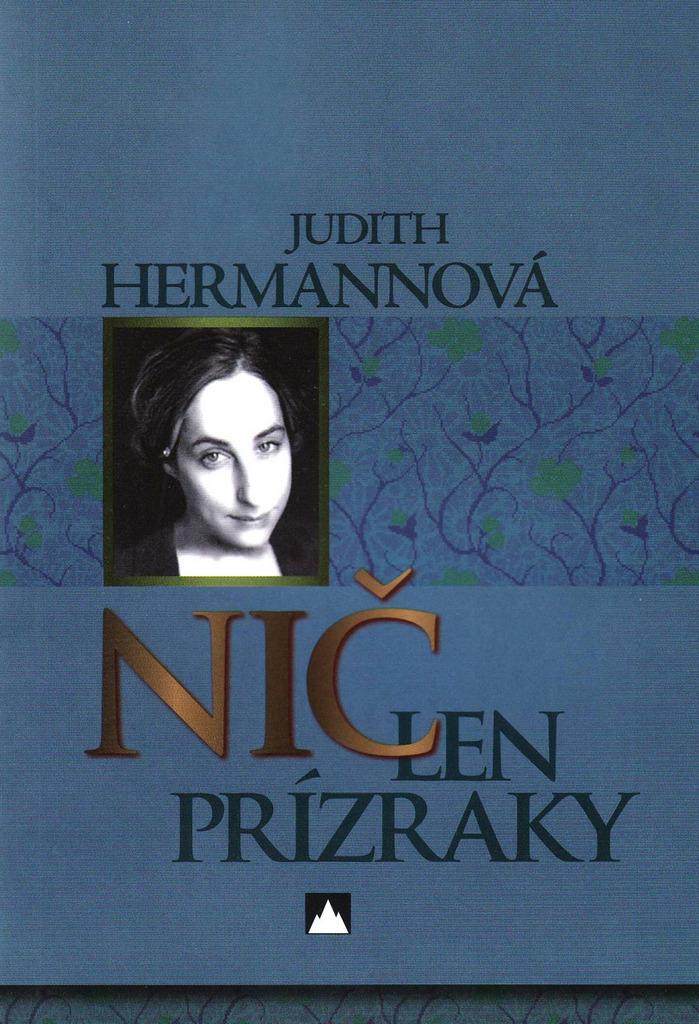 Nič len prízraky - Judith Hermannová