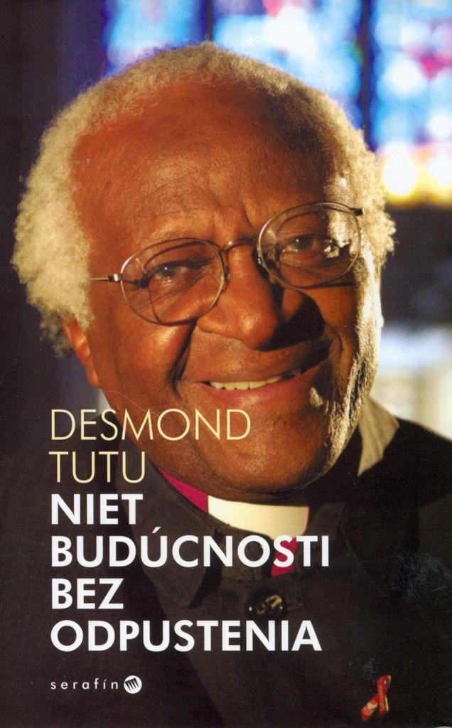Niet budúcnosti bez odpustenia - Desmond Tutu