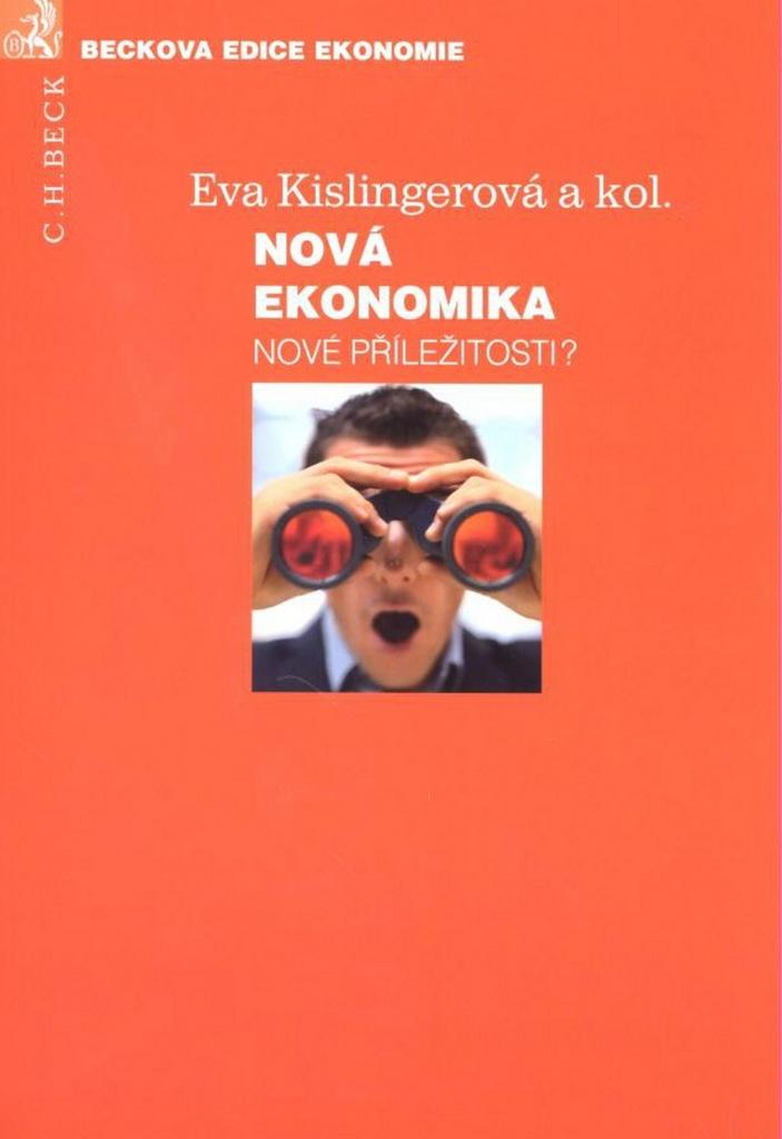 Nová ekonomika - prof. Ing. Eva Kislingerová CSc.