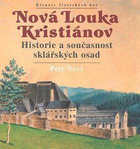 Obrázok Nová Louka Kristiánov Historie a současnost sklářských osad