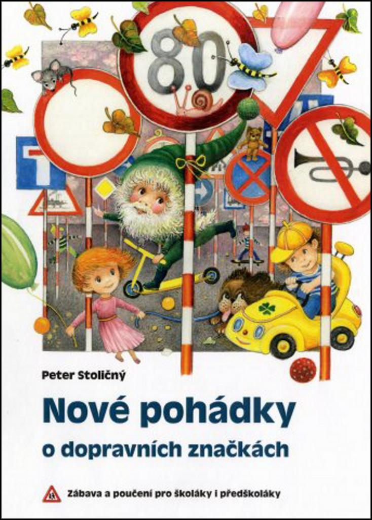 Nové pohádky o dopravních značkách - Peter Stoličný