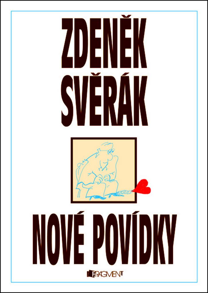 Nové povídky (Zdeněk Svěrák) - Zdeněk Svěrák