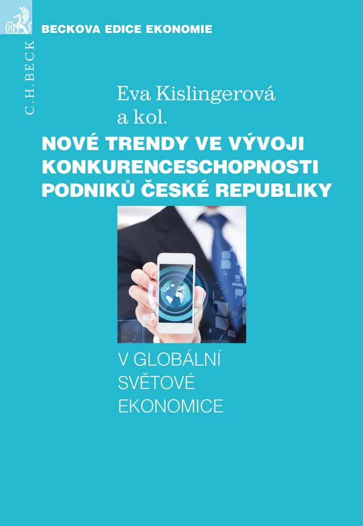 Nové trendy ve vývoji konkurenceschopnosti podniků České republiky - prof. Ing. Eva Kislingerov