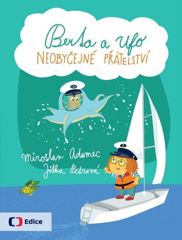 Berta a Ufo Neobyčejné přátelství - Miroslav Adamec