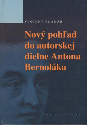 Obrázok Nový pohľad do autorskej diene Antona Bernoláka