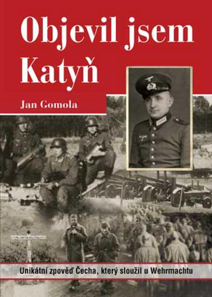 Objevil jsem Katyň - Jan Gomola