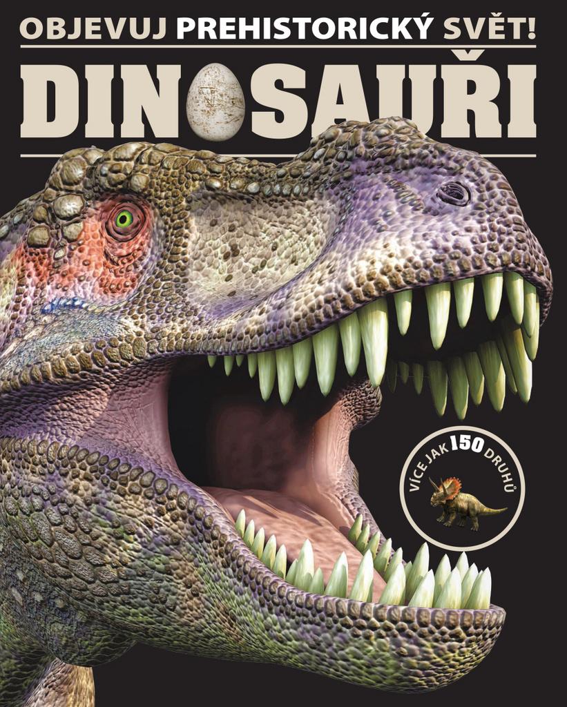 Objevuj prehistorický svět! Dinosauři