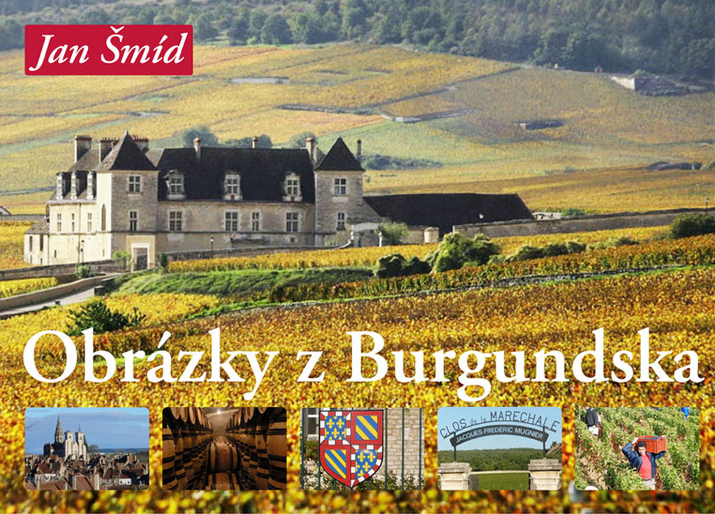Obrázky z Burgundska - Jan Šmíd
