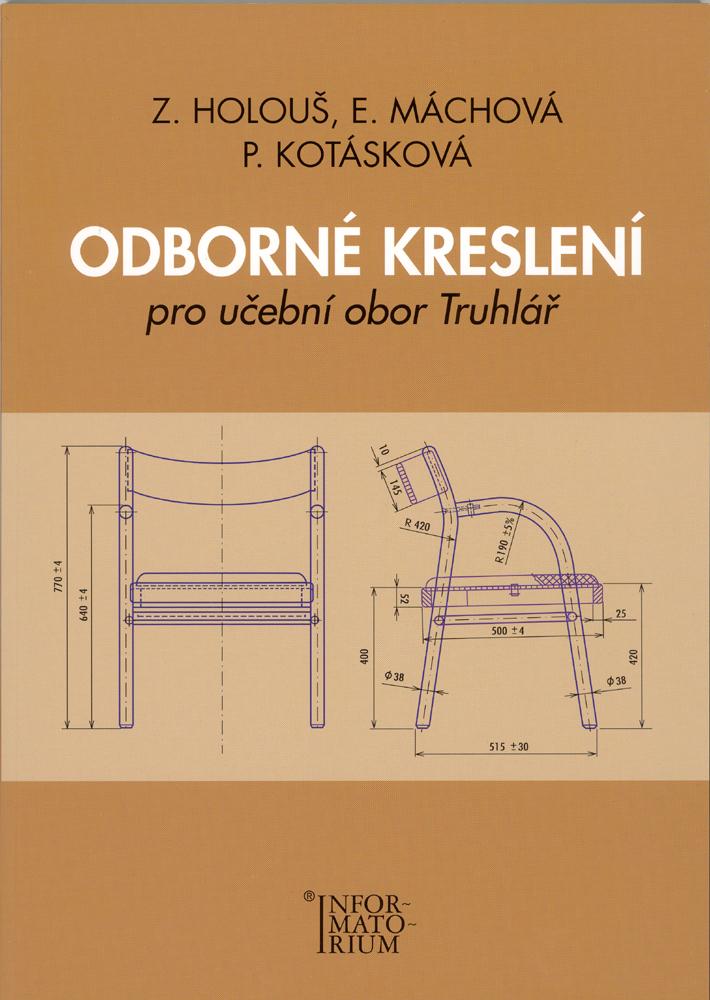 Odborné kreslení pro učební obor truhlář - Eliška Máchová, Pavla Kotásková, Zdeněk Holouš