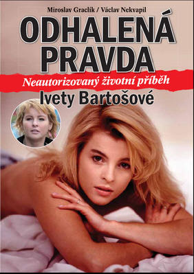Odhalená pravda Ivety Bartošové