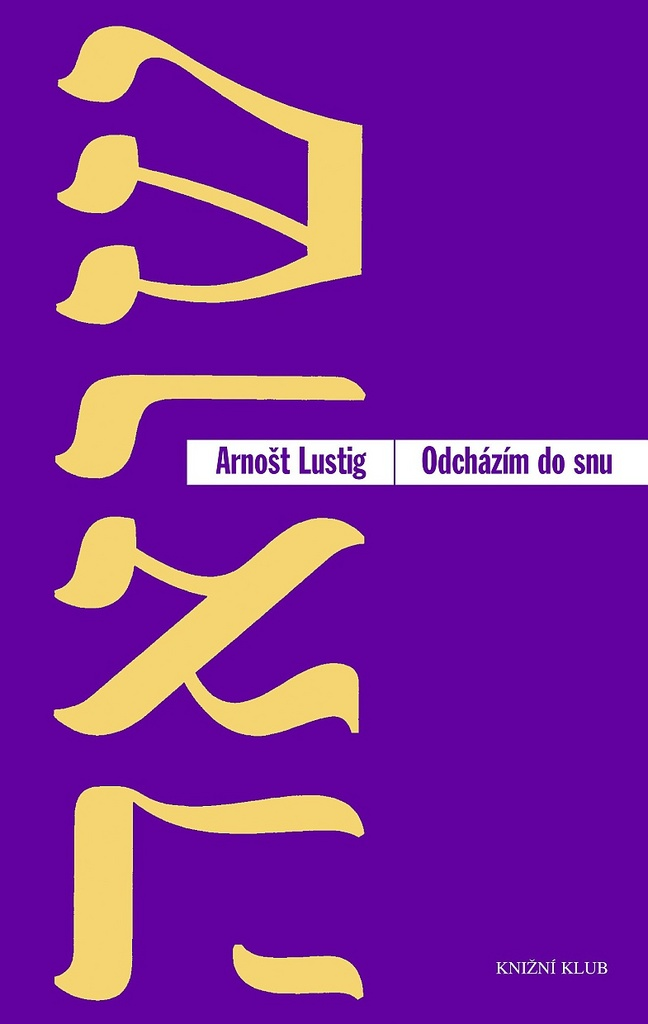 Odcházím do snu - Arnošt Lustig