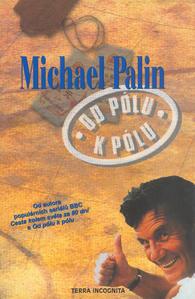 Obrázok Od pólu k pólu s Michaelem Palinem