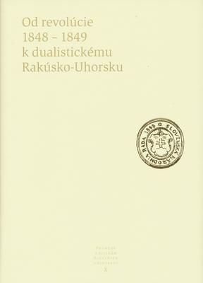 Obrázok Od revolúcie 1848 - 1849 k dualistickému Rakúsko-Uhorsku