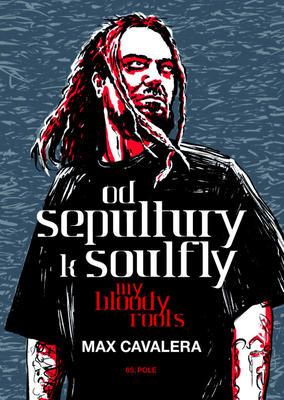 Obrázok Od Sepultury k Soulfly My Bloody Roots