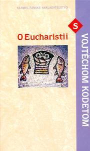 Obrázok O Eucharistii s Vojtechom Kodetom