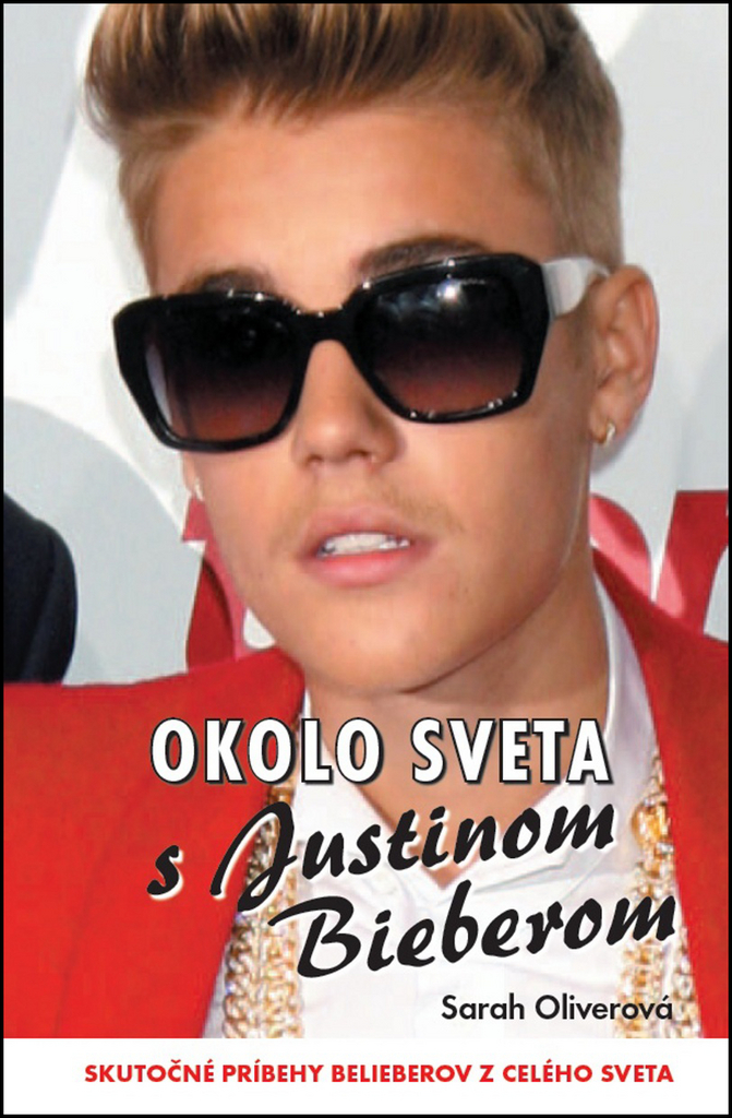 Okolo sveta s Justinom Bieberom - Sarah Oliverová