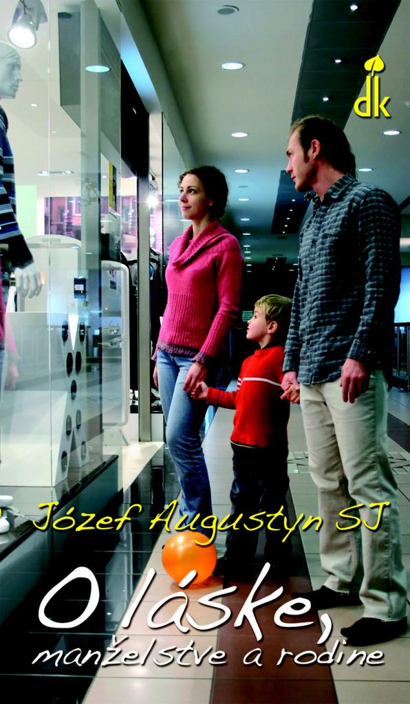 O láske, manželstve a rodine - Józef Augustyn