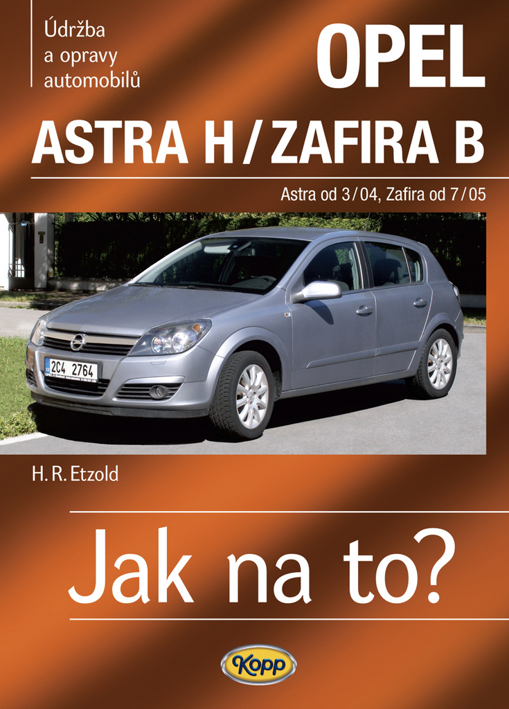 Opel Astra H od 3/04, Zafira B od 7/05 - Hans-Rüdiger Etzold