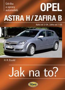Obrázok Opel Astra H od 3/04, Zafira B od 7/05
